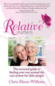 Relative Matters: the essential guide to finding your way around the care system for older people