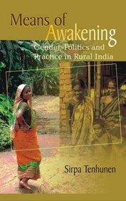 Means Of Awakening : Gender Politics & Practice In Rural India