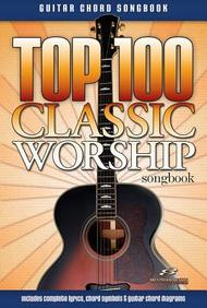 Top 100 Classic Worship Guitar Songbook