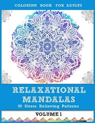 RELAXATIONAL MANDALAS: Coloring Book for Adults: 50 Stress Relieving Patterns (Volume 1)