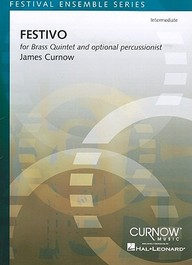 Festivo-Intermediate: For Brass Quintet And Optional Percussionist (Festival Ensemble)