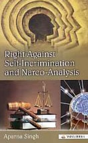Buy Right Against Self Incrimination & Narco Analysis book : Aparna