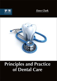 Principles and Practice of Dental Care