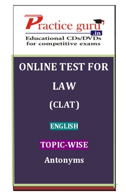 Online Test for Law: CLAT: English: Topic-Wise: Antonyms