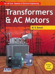 Transformers & Ac Motors For 4 Sem Diploma In Electrical Engineering