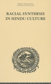 Racial Synthesis In Hindu Culture (Trubner's Oriental Series)