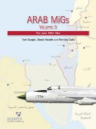 Arab Migs Volume 3: The June 1967 War