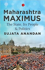 Maharashtra Maximus : The State Its People & Politics