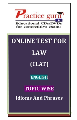 Online Test for Law: CLAT: English: Topic-Wise: Idioms and Phrases