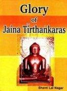 Glory of Jaina Tirthankaras