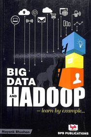 Big Data & Hadoop Learn By Example