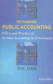 Rethinking Public Accounting Policy & Practice Of Accrual Accounting In Government