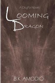 Looming Dragon: A DiujPa Novel (Volume 1)