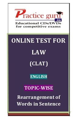 Online Test for Law: CLAT: English: Topic-Wise: Rearrangement of Words in Sentence