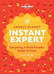 Lonely Planets Instant Expert : A Visual Guide To The Skills You Have Always Wanted