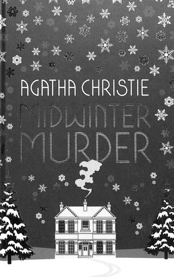 Midwinter Murder : Fireside Mysteries From The Queen Of Crime