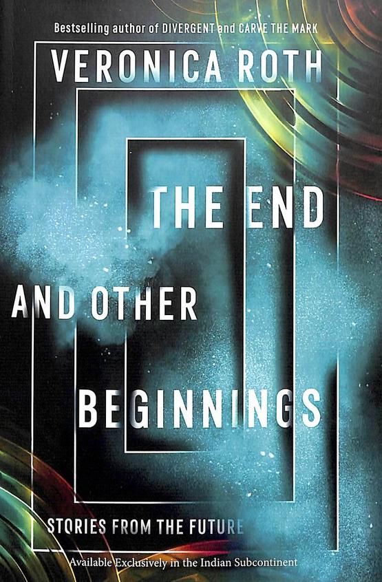 End & Other Beginnings : Stories From The Future