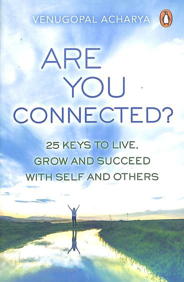 Are You Connected? : 25 Keys To Live Grow And Succeed With Self And Others