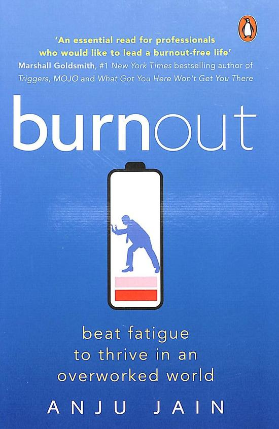 Burnout : Beat Fatigue To Thrive In An Overworked World