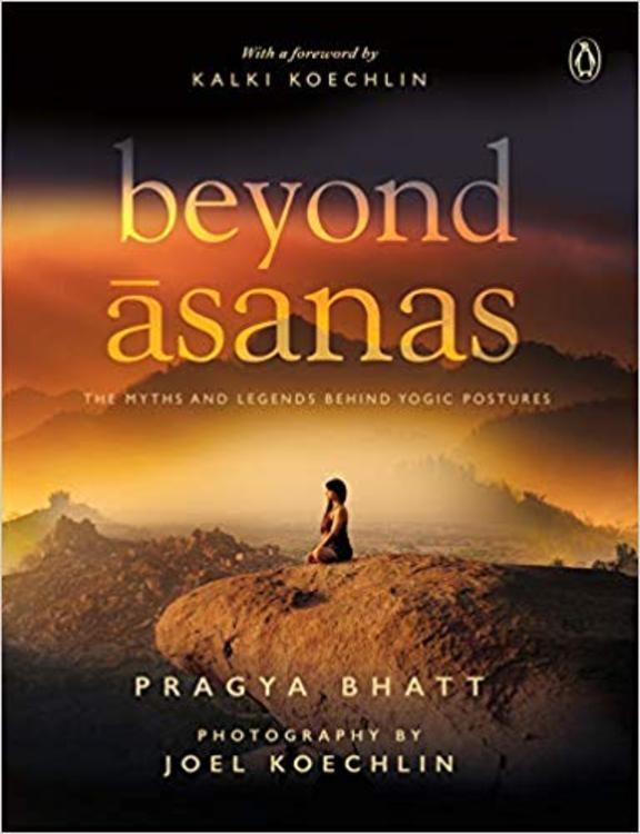 Beyond Asanas: The Myths & Legends Behind Yogic Postures