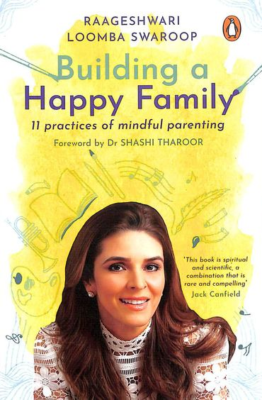 Building a Happy Family: 11 Practices of Mindful Parenting Raageshwari Loomba