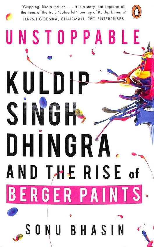 Unstoppable : Kuldip Singh Dhingra & The Rise Of Berger Paints