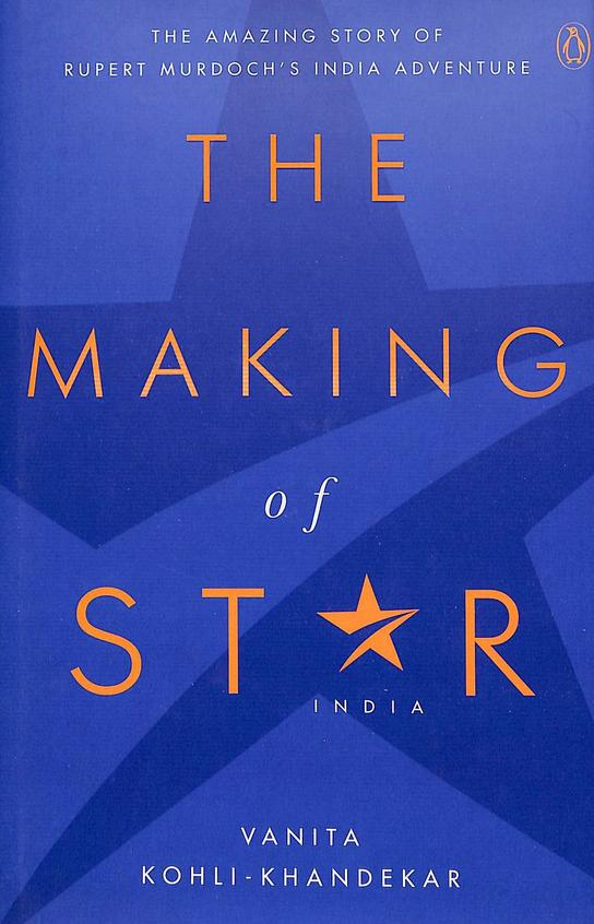Making Of Star India : The Amazing Story Of Rupert Murdochs India Adventure