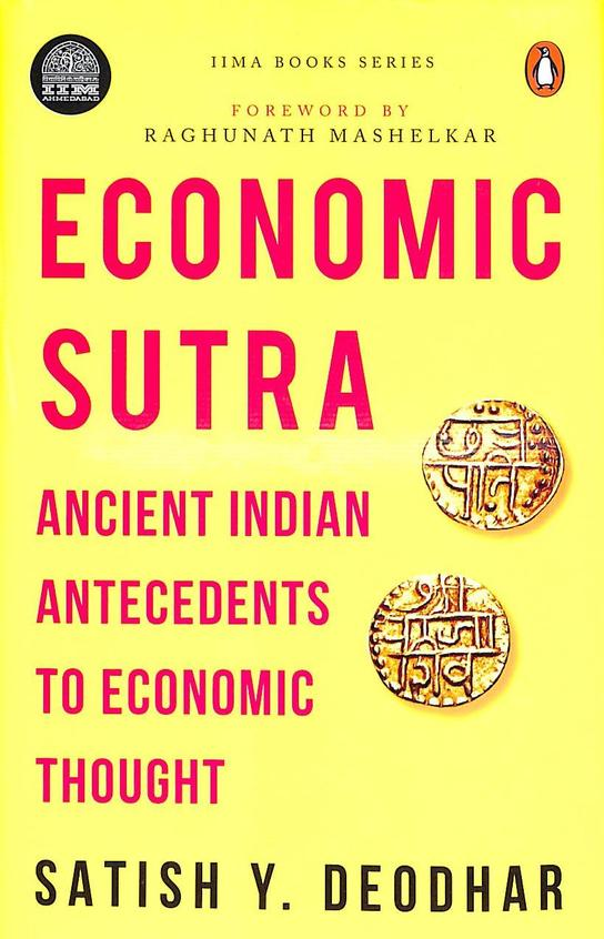 Economic Sutra : Ancient Indian Antecedents To Economic Thought