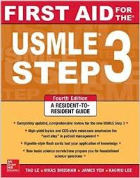 First Aid For The Usmle Step 3 - A Resident To Resident Guide