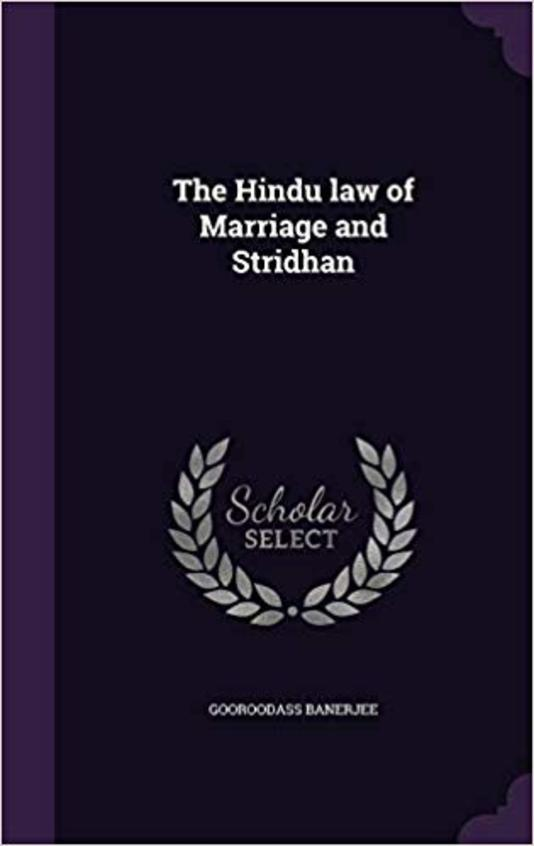 The Hindu Law of Marriage and Stridhan