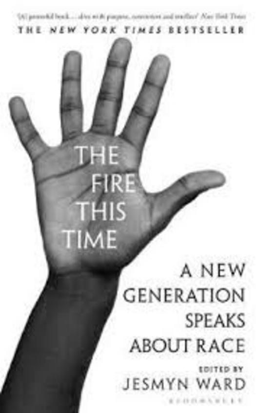 Fire This Time : A New Generation Speaks About Race