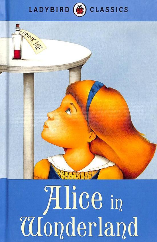 Alice In Wonderland : Lady Bird Classics