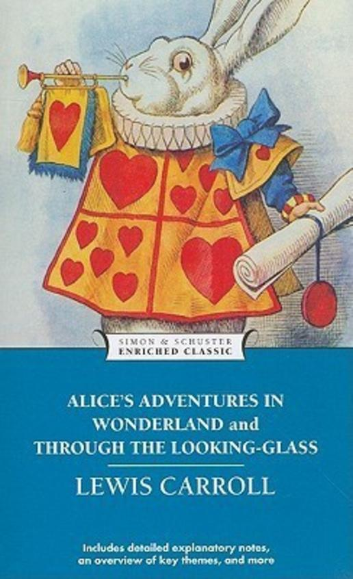 Alices Adventures In Wonderland  And Through The  Looking Glass : Simon & Schuster Enriched Clas