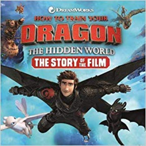 How To Train Your Dragon The Hidden World The Story Of The Film