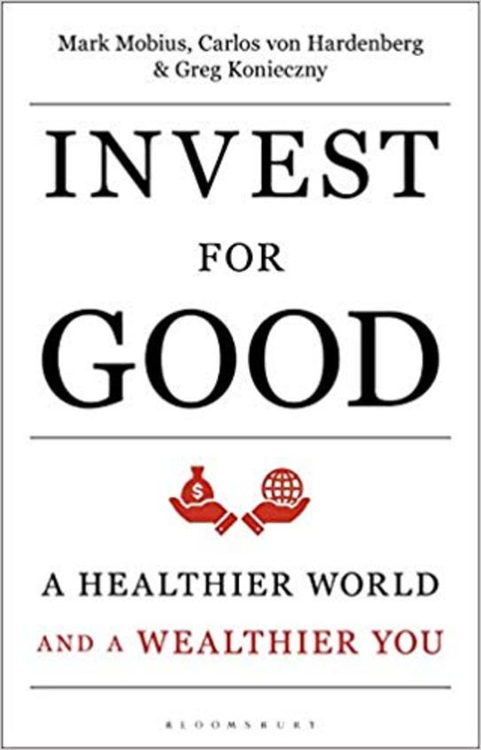 Invest For Good : A Healthier World And A Wealthier You