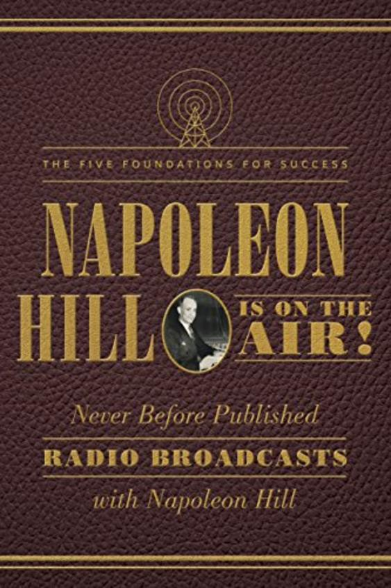 Napoleon Hill Is On The Air !