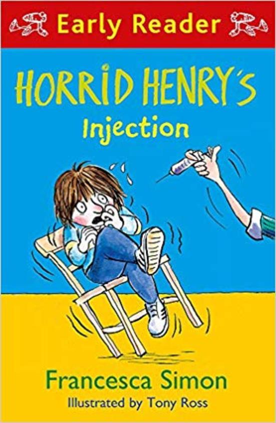 Horrid Henry Early Reader : Horrid Henrys Injection