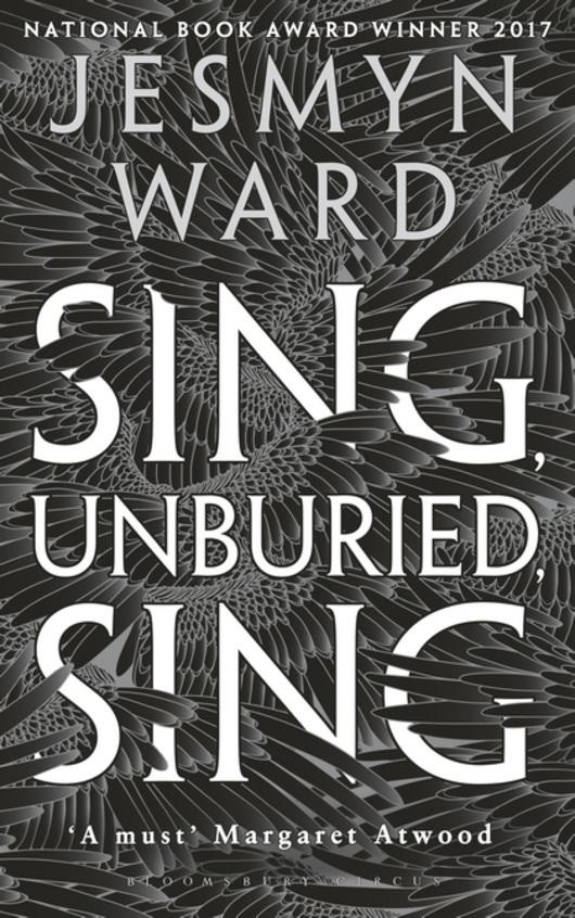 Sing Unburied Sing : Winner Of The National Book Award 2017