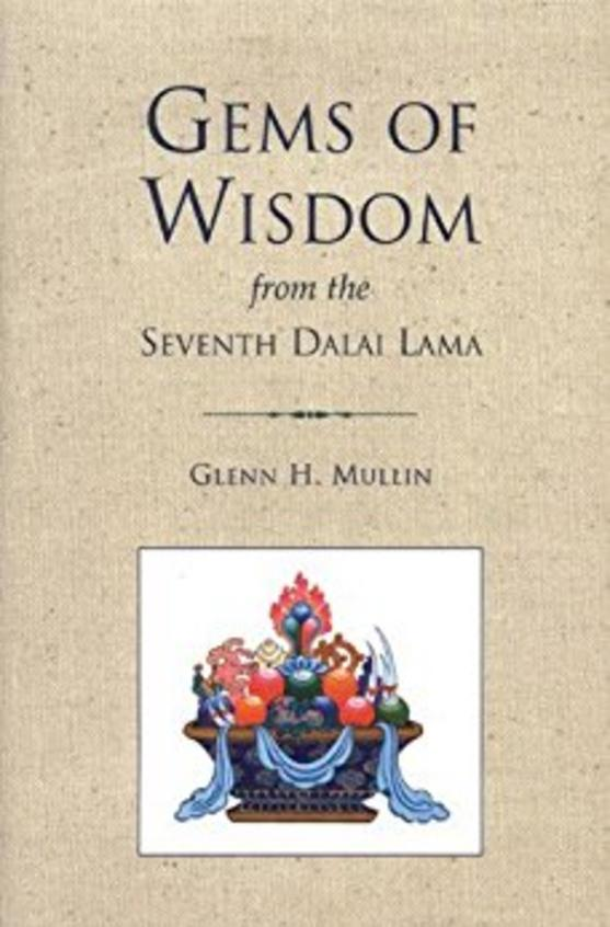 Gems Of Wisdom From The Seventh Dalai Lama (Tibetan Buddhist Philosophy)
