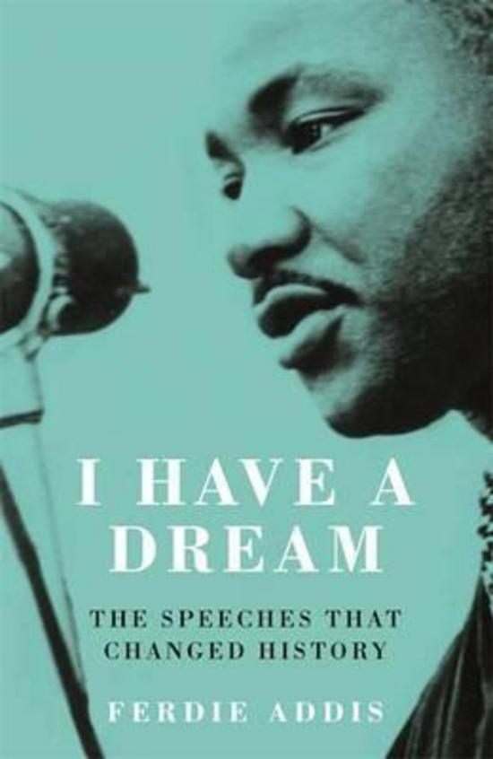 I Have A Dream : The Speeches That Changed History