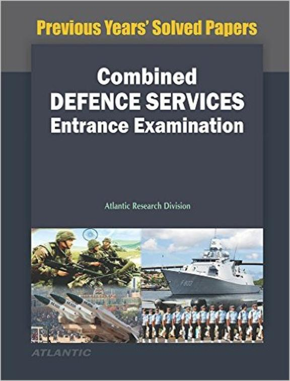 Combined Defence Services Entrance Examination Previous Years Solved Papers