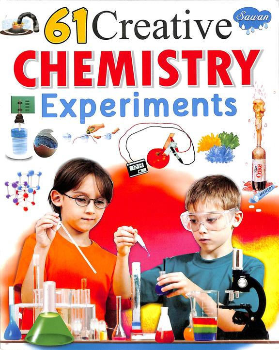 61 Creative Chemistry Experiments