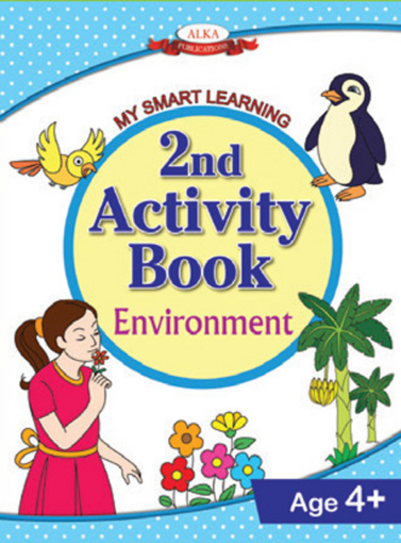 Smart Learning For Kids : 2nd Activity Book Environment Age 4+