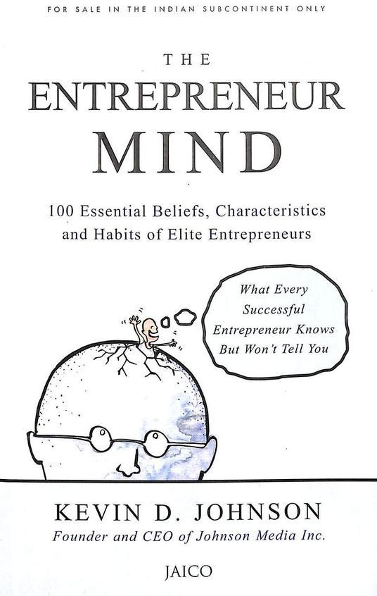 Entrepreneur Mind : 100 Essential Beliefs Characteristics & Habits Of Elite Entrepreneurs