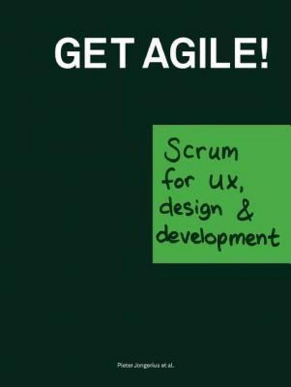 Get Agile : Scrum For Ux Design & Development