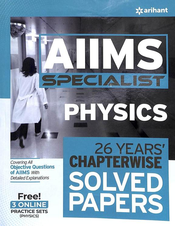 Aiims Specialist Physics 26 Years Chapterwise Solved Papers : Code C969