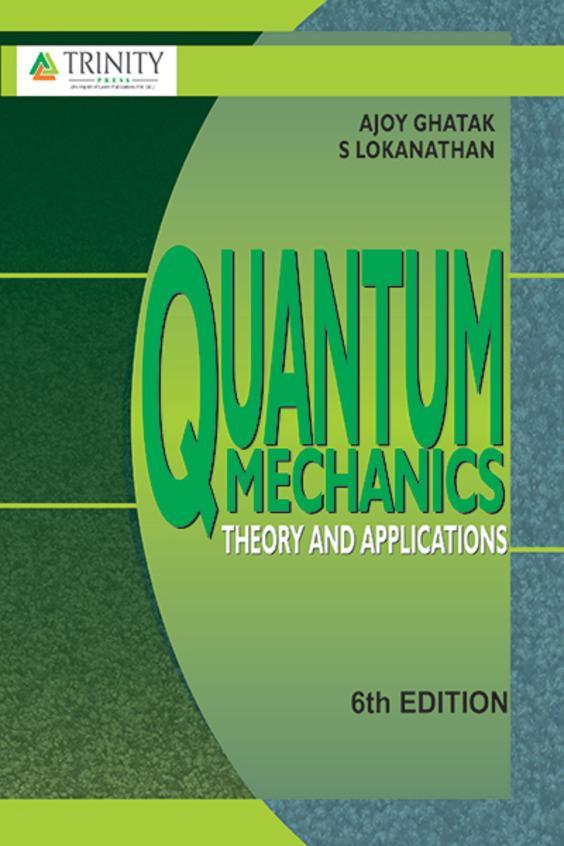 Quantum Mechanics Theory & Applications