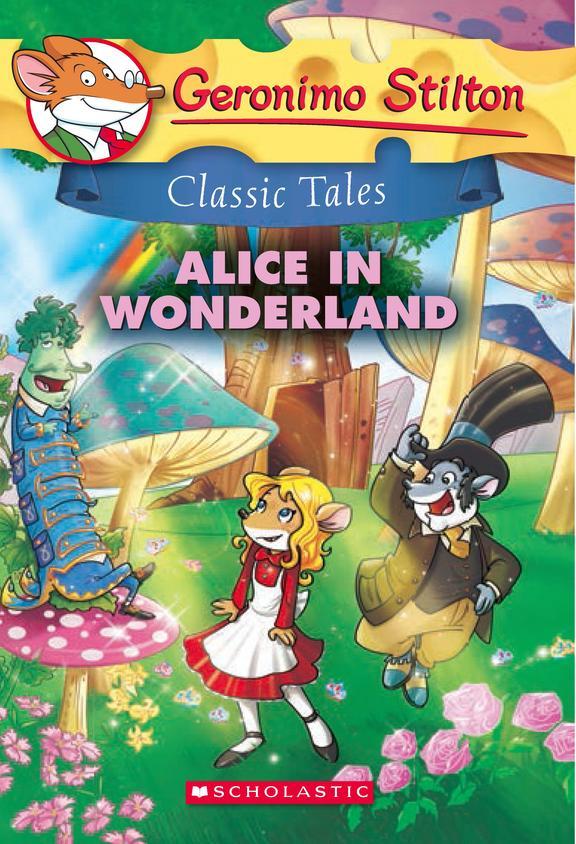 Geronimo Stilton Classic Tales : Alice In Wonderland