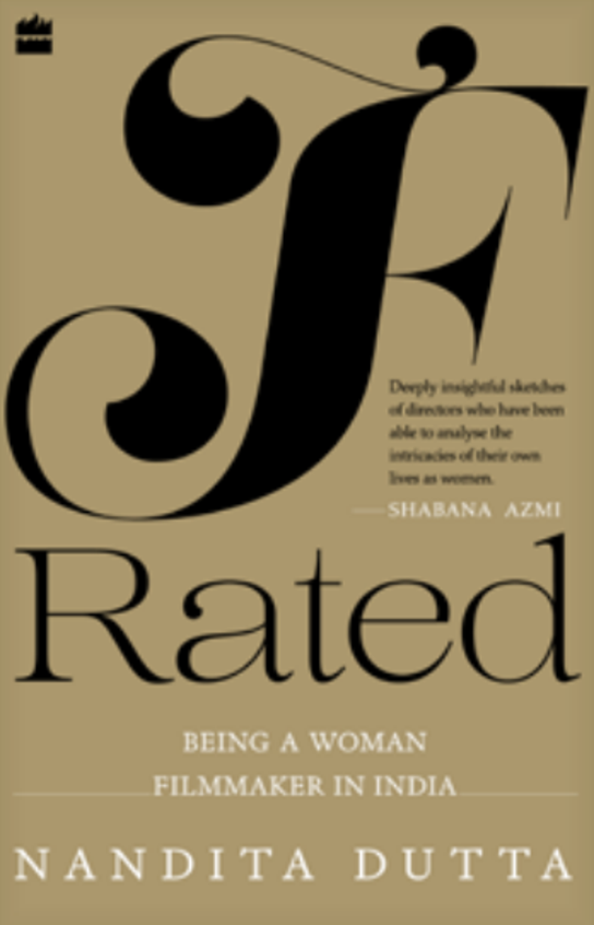 F Rated : Being A Woman Filmmaker In India