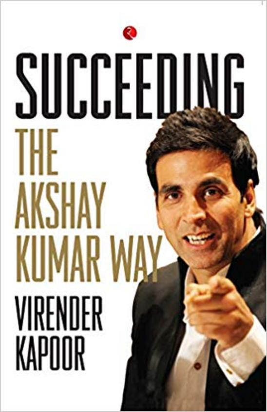 Succeeding The Akshay Kumar Way